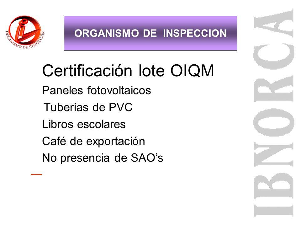 Certificación tipo OIQM Productos alimenticios Productos químicos Productos para construcción Equipos eléctricos-electrónicos Productos textiles ORGAN