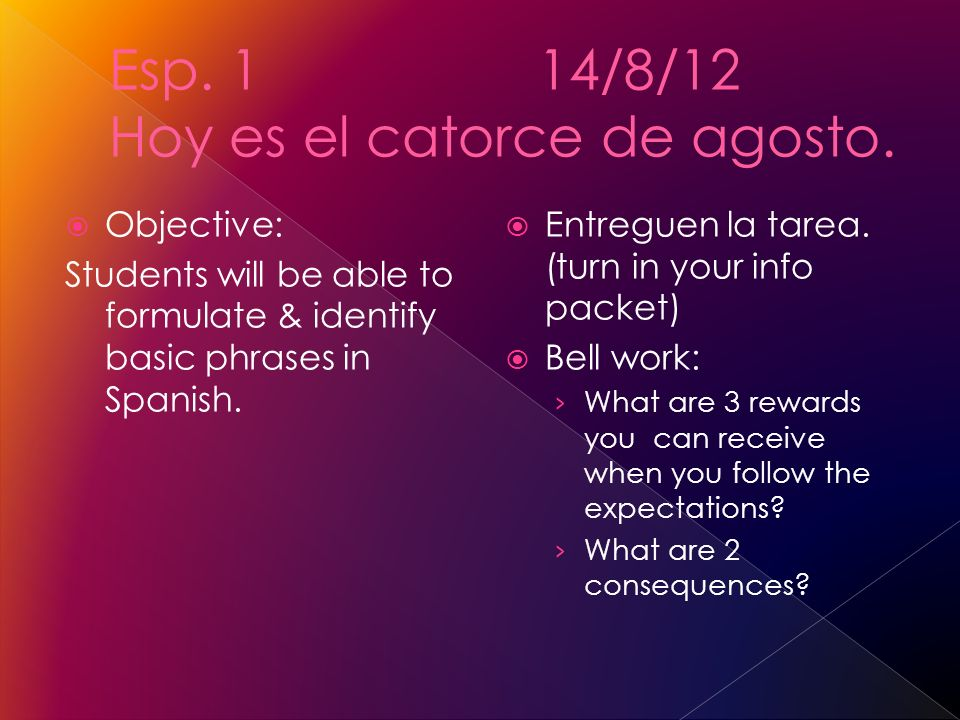 Objective: Students will be able to formulate & identify basic phrases in Spanish.