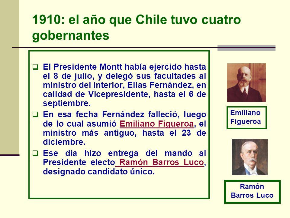 1910: el año que Chile tuvo cuatro gobernantes El Presidente Montt había ejercido hasta el 8 de julio, y delegó sus facultades al ministro del interio