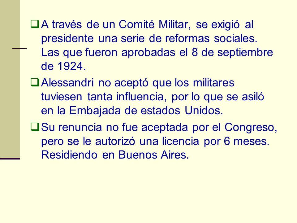 A través de un Comité Militar, se exigió al presidente una serie de reformas sociales. Las que fueron aprobadas el 8 de septiembre de 1924. Alessandri