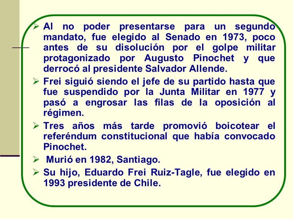 Al no poder presentarse para un segundo mandato, fue elegido al Senado en 1973, poco antes de su disolución por el golpe militar protagonizado por Aug