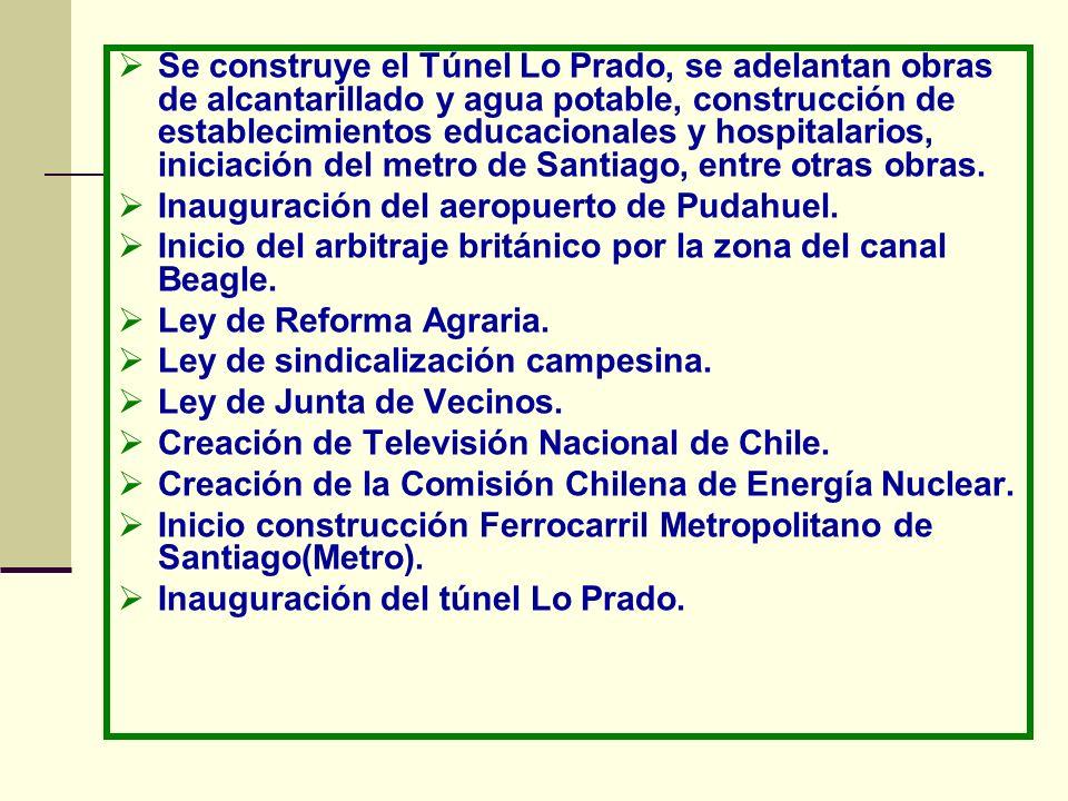 Se construye el Túnel Lo Prado, se adelantan obras de alcantarillado y agua potable, construcción de establecimientos educacionales y hospitalarios, i