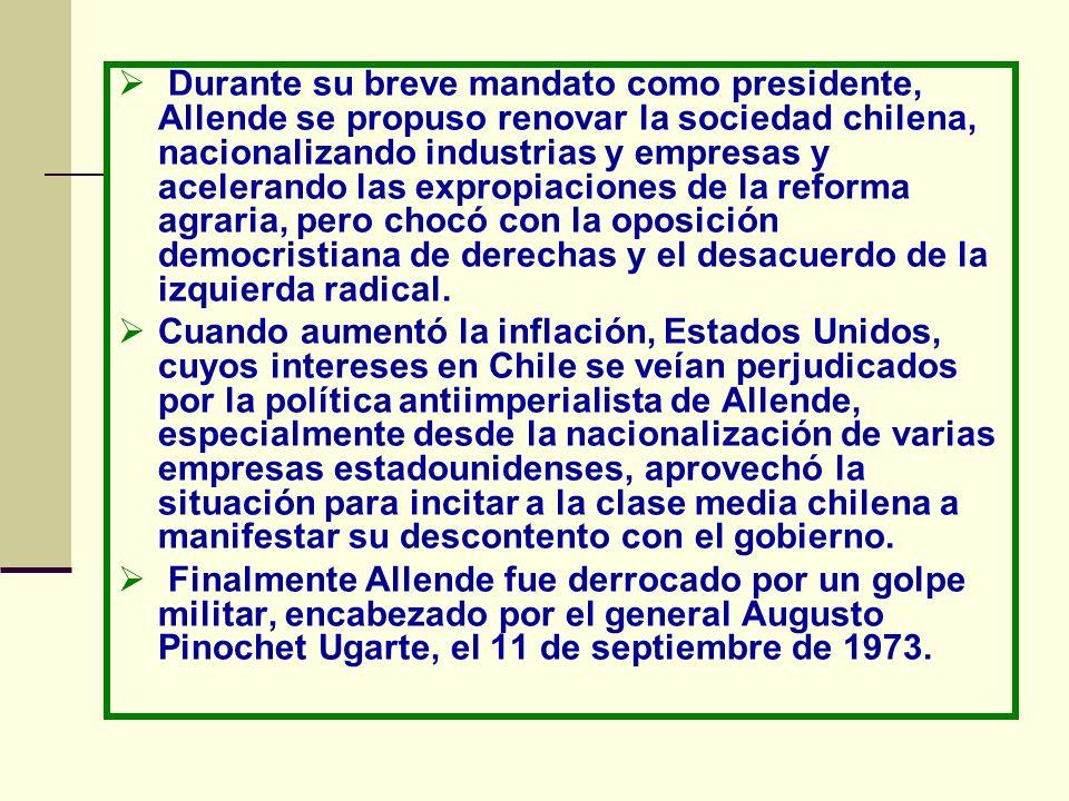 Durante su breve mandato como presidente, Allende se propuso renovar la sociedad chilena, nacionalizando industrias y empresas y acelerando las exprop