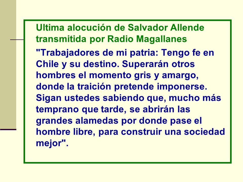 Ultima alocución de Salvador Allende transmitida por Radio Magallanes