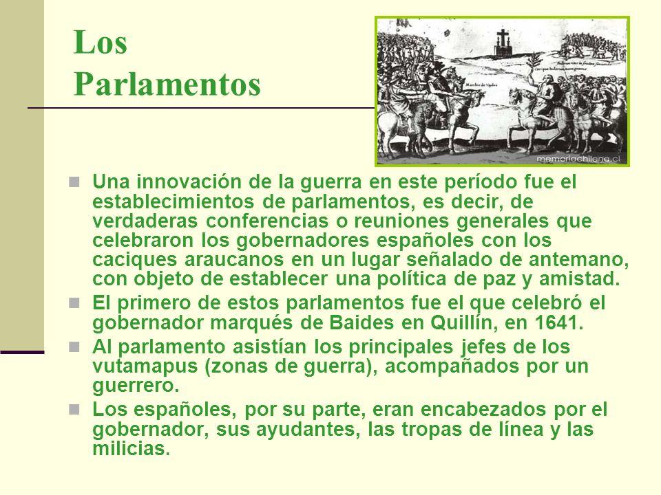 Los Parlamentos Una innovación de la guerra en este período fue el establecimientos de parlamentos, es decir, de verdaderas conferencias o reuniones g