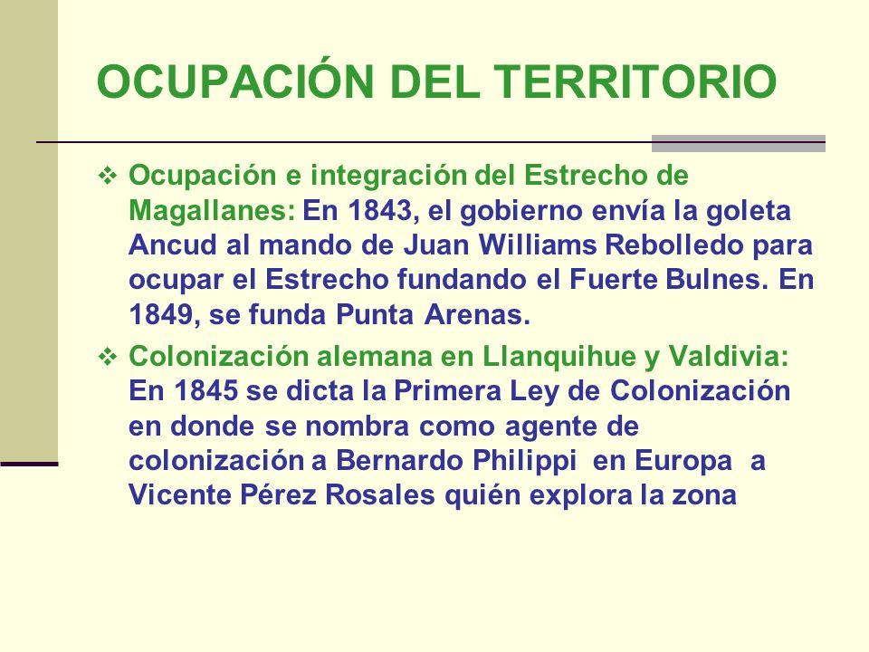 OCUPACIÓN DEL TERRITORIO Ocupación e integración del Estrecho de Magallanes: En 1843, el gobierno envía la goleta Ancud al mando de Juan Williams Rebo
