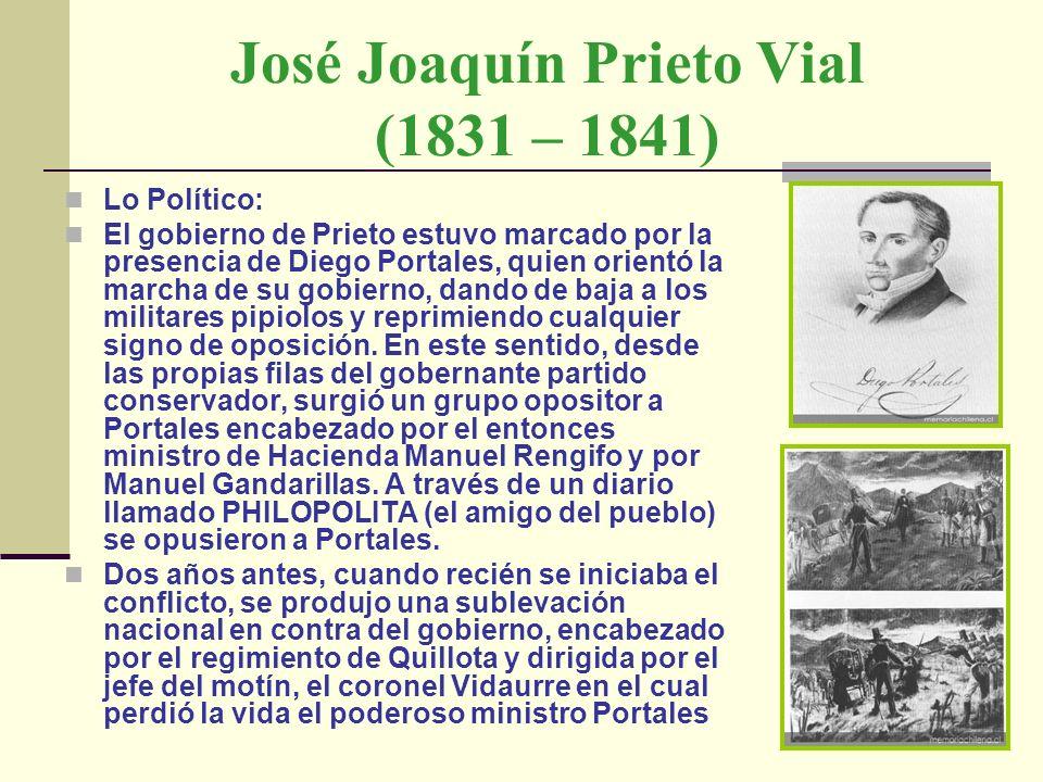 Lo Político: El gobierno de Prieto estuvo marcado por la presencia de Diego Portales, quien orientó la marcha de su gobierno, dando de baja a los mili