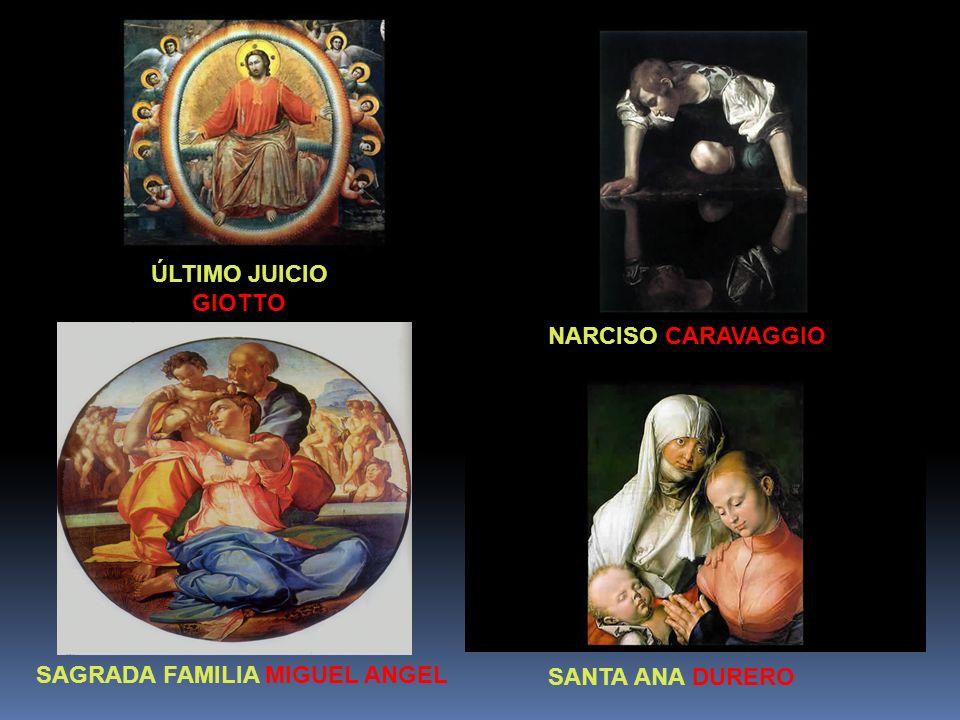 ÚLTIMO JUICIO GIOTTO SANTA ANA DURERO SAGRADA FAMILIA MIGUEL ANGEL NARCISO CARAVAGGIO