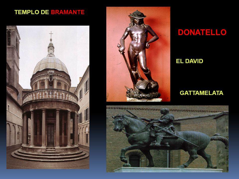 TEMPLO DE BRAMANTE DONATELLO EL DAVID GATTAMELATA