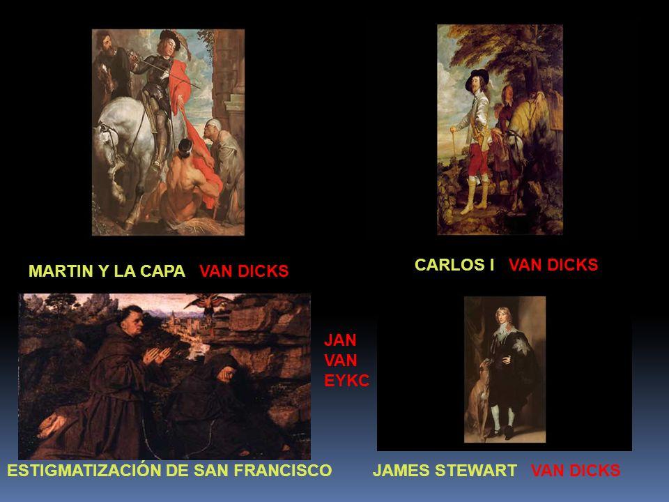 MARTIN Y LA CAPA VAN DICKS ESTIGMATIZACIÓN DE SAN FRANCISCO JAN VAN EYKC JAMES STEWART VAN DICKS CARLOS I VAN DICKS