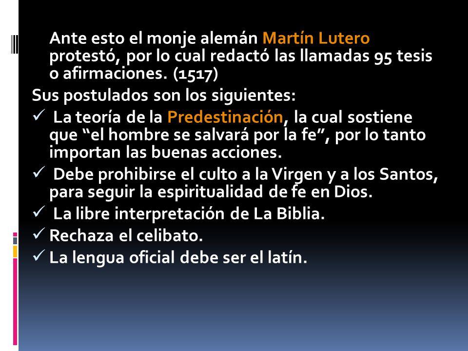 La Iglesia intentó callar a Lutero, pero esta lo apartó definitivamente en 1520, por lo que su reforma se llamó Protestante.