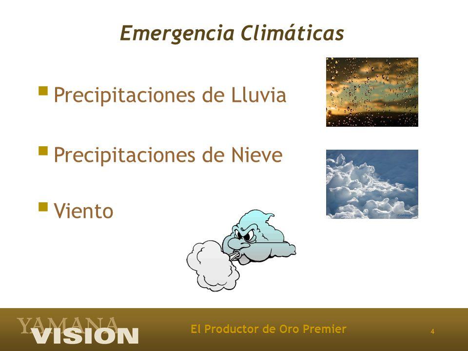 4 El Productor de Oro Premier Emergencia Climáticas Precipitaciones de Lluvia Precipitaciones de Nieve Viento