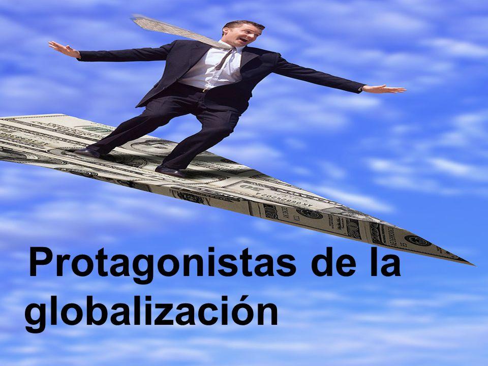 Protagonistas de la globalización