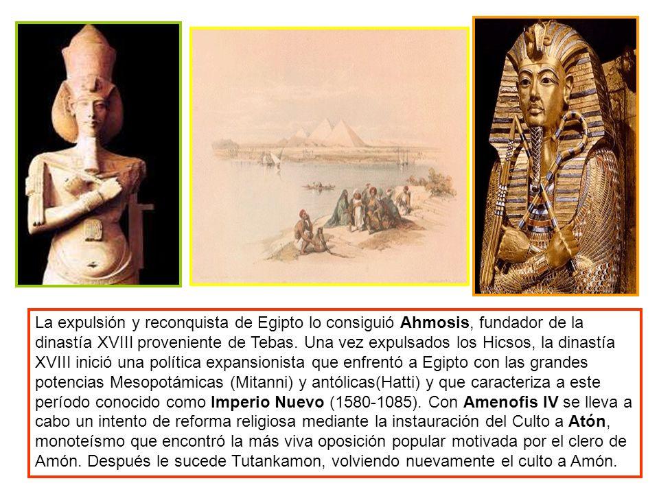La expulsión y reconquista de Egipto lo consiguió Ahmosis, fundador de la dinastía XVIII proveniente de Tebas. Una vez expulsados los Hicsos, la dinas
