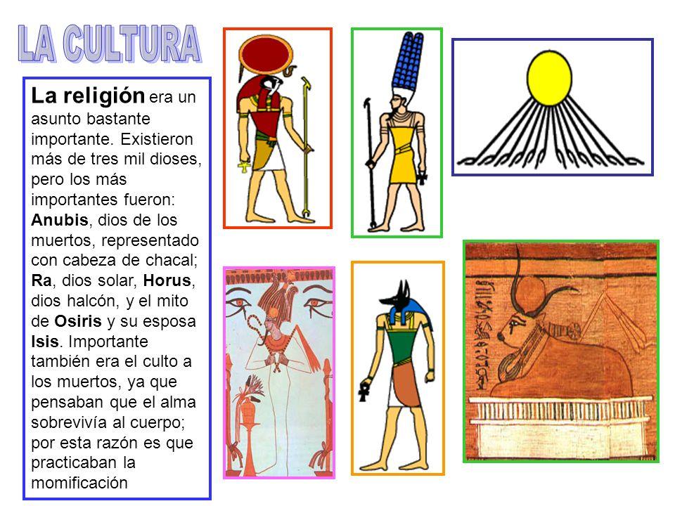 La religión era un asunto bastante importante. Existieron más de tres mil dioses, pero los más importantes fueron: Anubis, dios de los muertos, repres