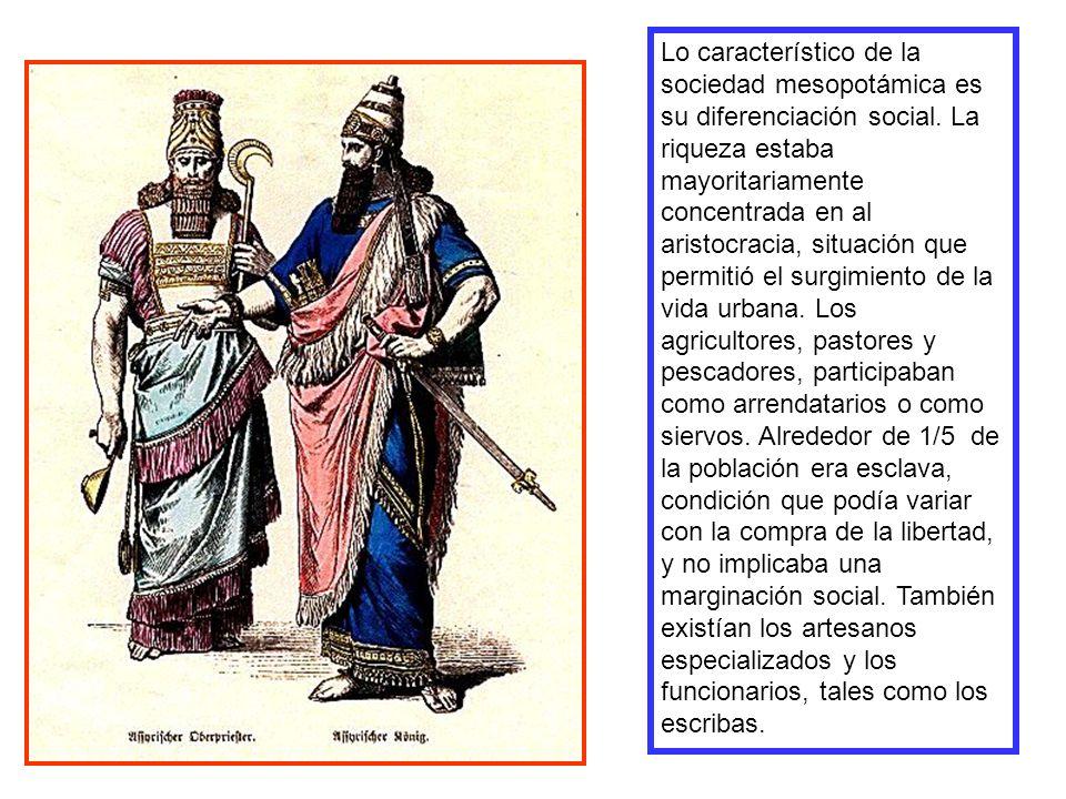 Lo característico de la sociedad mesopotámica es su diferenciación social. La riqueza estaba mayoritariamente concentrada en al aristocracia, situació