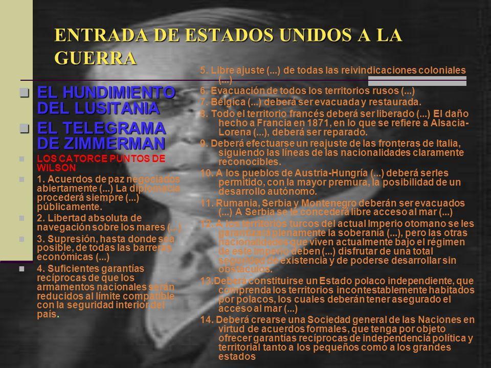 ENTRADA DE ESTADOS UNIDOS A LA GUERRA EL HUNDIMIENTO DEL LUSITANIA EL HUNDIMIENTO DEL LUSITANIA EL TELEGRAMA DE ZIMMERMAN EL TELEGRAMA DE ZIMMERMAN LO