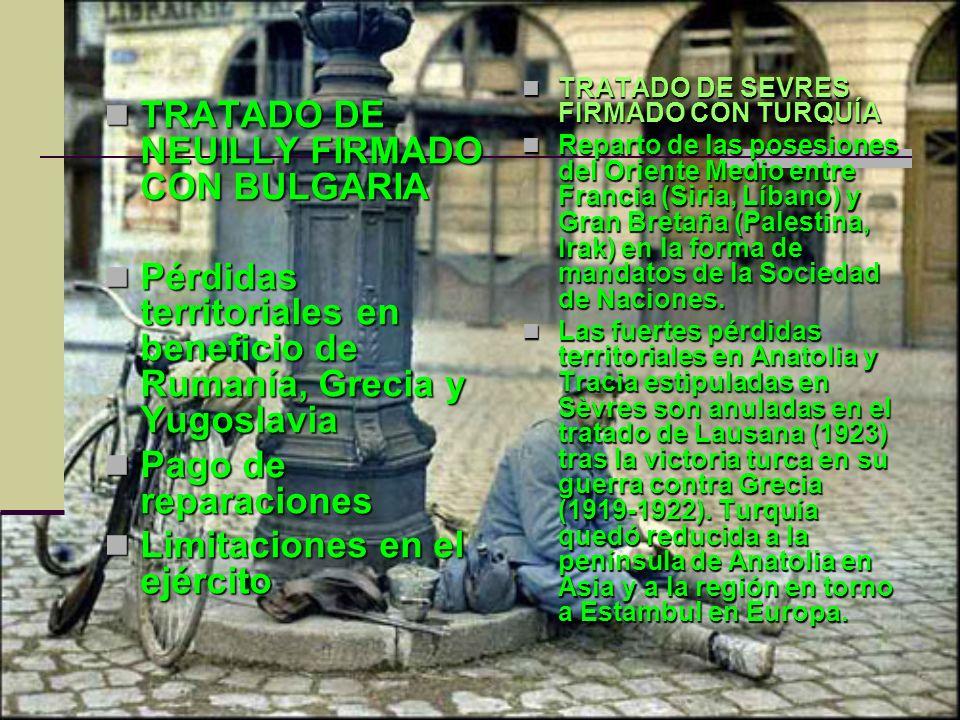 TRATADO DE NEUILLY FIRMADO CON BULGARIA TRATADO DE NEUILLY FIRMADO CON BULGARIA Pérdidas territoriales en beneficio de Rumanía, Grecia y Yugoslavia Pé