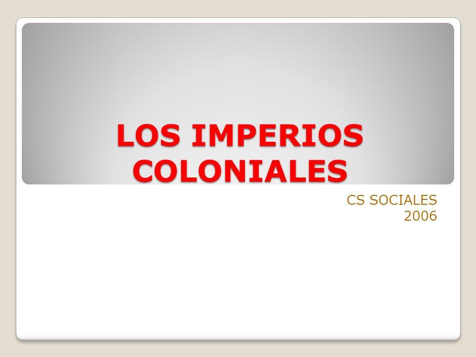 LOS IMPERIOS COLONIALES CS SOCIALES 2006