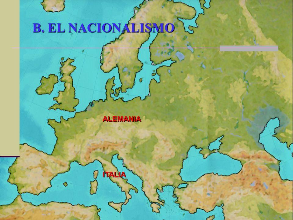 B. EL NACIONALISMO ITALIA ALEMANIA