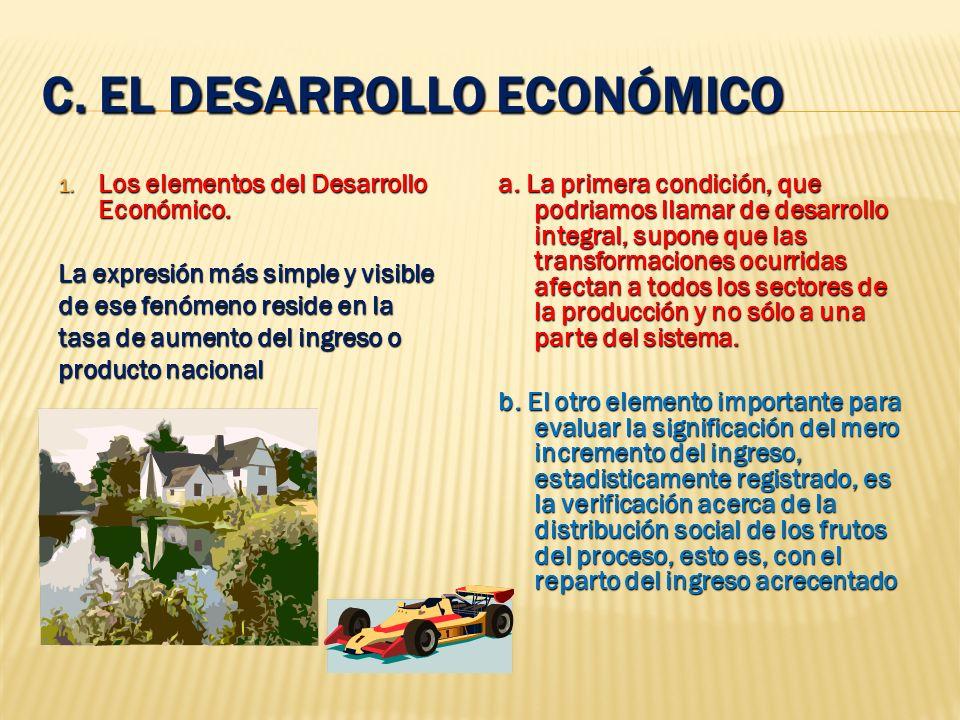POSIBLES ESTRATEGIAS A SEGUIR PARA SALIR DEL SUBDESARROLLO a. La economía de mercado como modelo de desarrollo. habría que recomendar medidas de estím