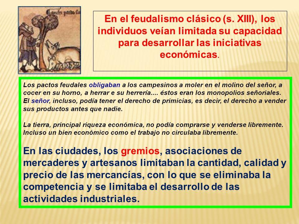Los pactos feudales obligaban a los campesinos a moler en el molino del señor, a cocer en su horno, a herrar e su herrería....