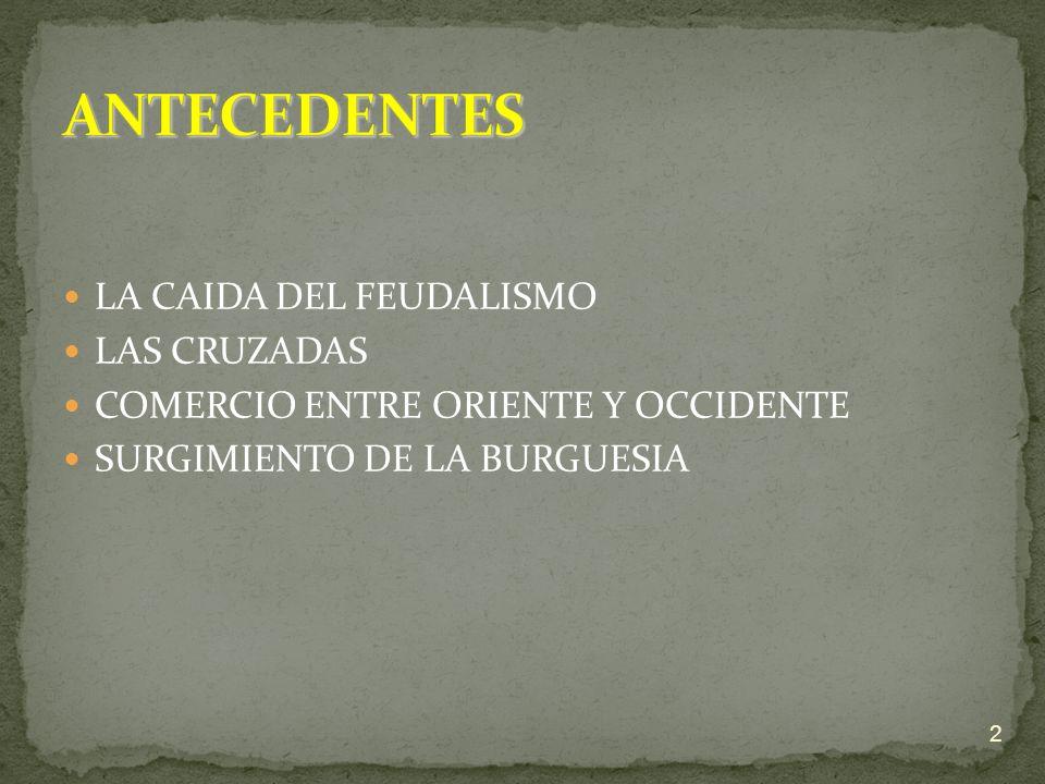 LA CAIDA DEL FEUDALISMO LAS CRUZADAS COMERCIO ENTRE ORIENTE Y OCCIDENTE SURGIMIENTO DE LA BURGUESIA 2
