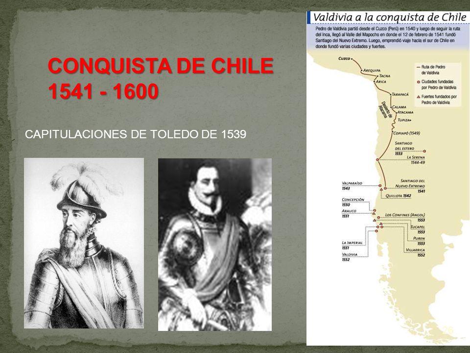 CONQUISTA DE CHILE 1541 - 1600 CAPITULACIONES DE TOLEDO DE 1539 26