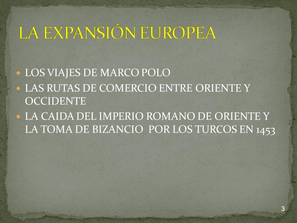 ESPAÑA Y PORTUGAL FORMARON GRANDES IMPERIOS COLONIALES MANIFESTACIONES CULTURALES, EL IDIOMA, LA RELIGIÓN Y EL DERECHO LAS RIQUEZAS AMERICANAS, DE AFRICA Y DE ASIA TRANSFORMARON LA VIDA ECONOMICA DE EUROPA 14