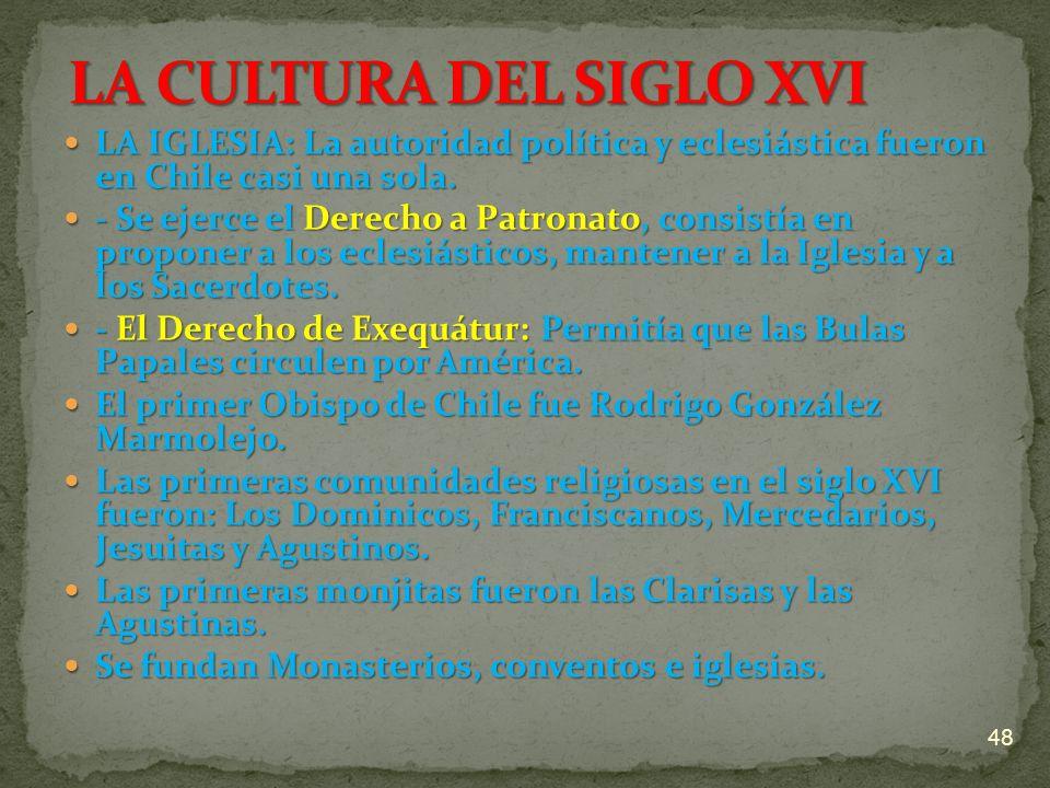 LA IGLESIA: La autoridad política y eclesiástica fueron en Chile casi una sola. LA IGLESIA: La autoridad política y eclesiástica fueron en Chile casi