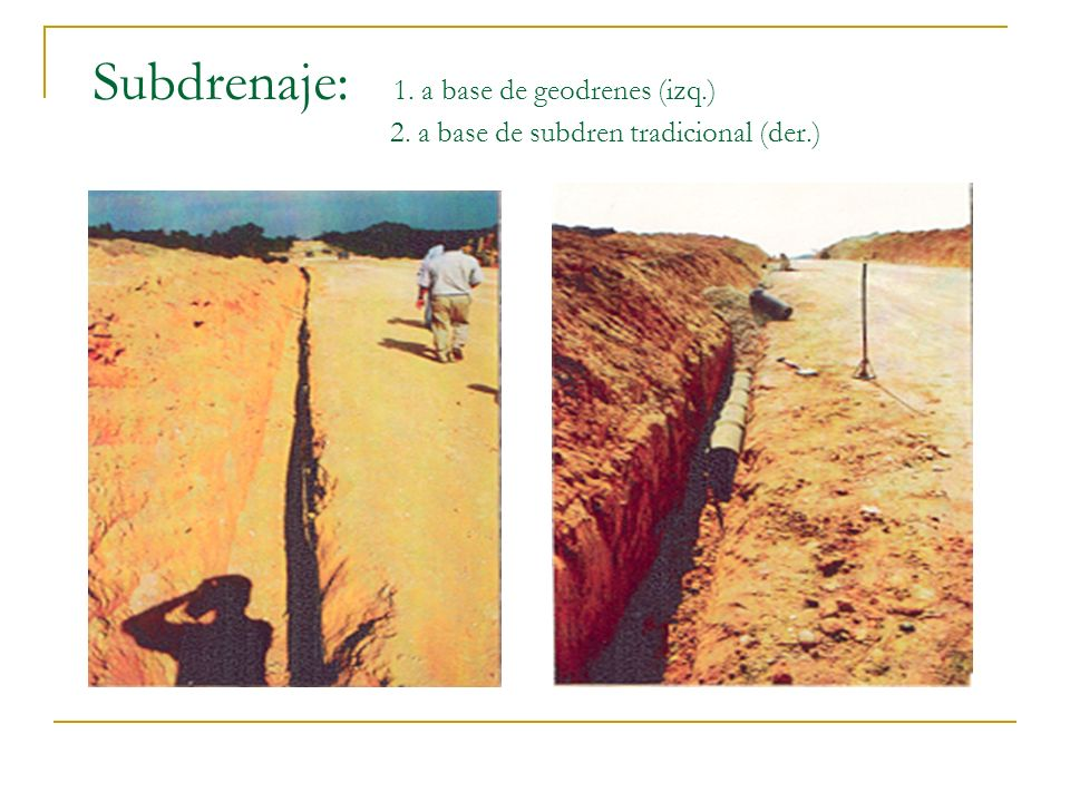 Subdrenaje: 1. a base de geodrenes (izq.) 2. a base de subdren tradicional (der.)