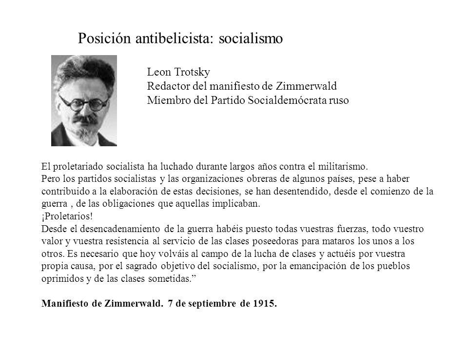 Posición antibelicista: socialismo El proletariado socialista ha luchado durante largos años contra el militarismo. Pero los partidos socialistas y la