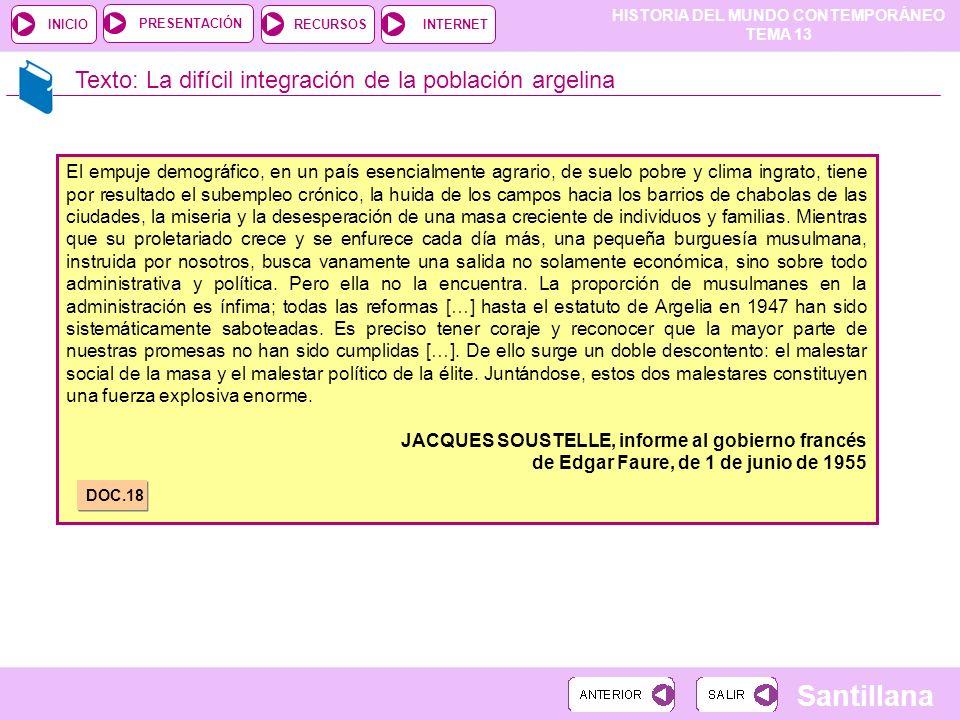 HISTORIA DEL MUNDO CONTEMPORÁNEO TEMA 13 RECURSOSINTERNETPRESENTACIÓN Santillana INICIO Texto: La difícil integración de la población argelina El empu