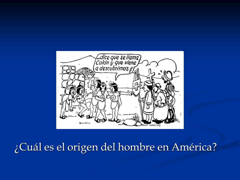 ¿Cuál es el origen del hombre en América?