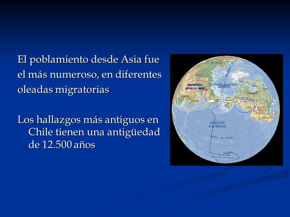 El poblamiento desde Asia fue el más numeroso, en diferentes oleadas migratorias Los hallazgos más antiguos en Chile tienen una antigüedad de 12.500 a