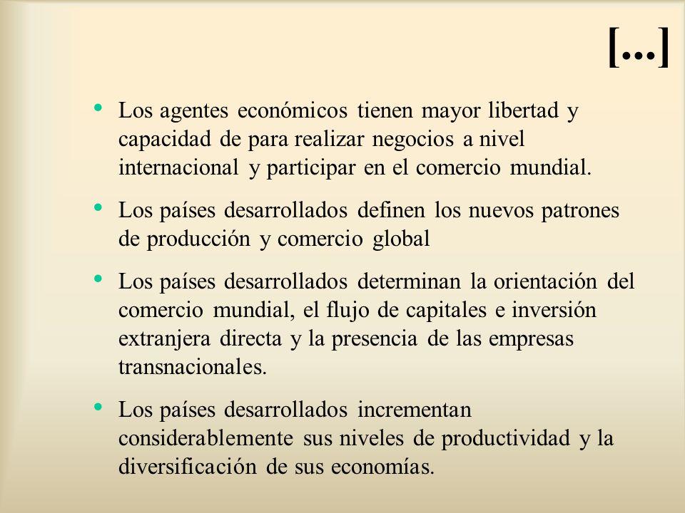 Los agentes económicos tienen mayor libertad y capacidad de para realizar negocios a nivel internacional y participar en el comercio mundial. Los país