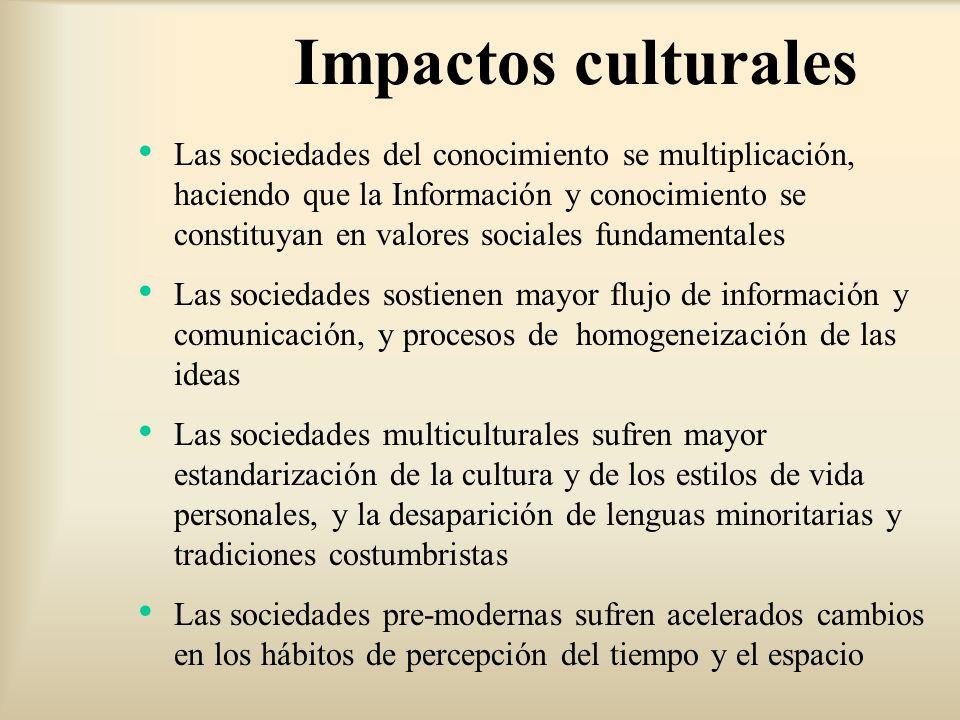 Las sociedades del conocimiento se multiplicación, haciendo que la Información y conocimiento se constituyan en valores sociales fundamentales Las soc
