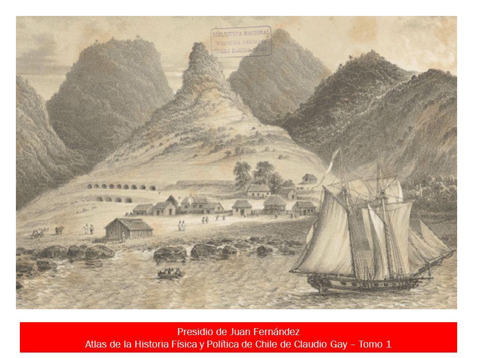 Presidio de Juan Fernández Atlas de la Historia Física y Política de Chile de Claudio Gay – Tomo 1