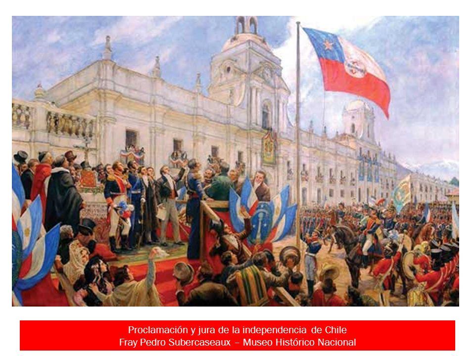 Proclamación y jura de la independencia de Chile Fray Pedro Subercaseaux – Museo Histórico Nacional