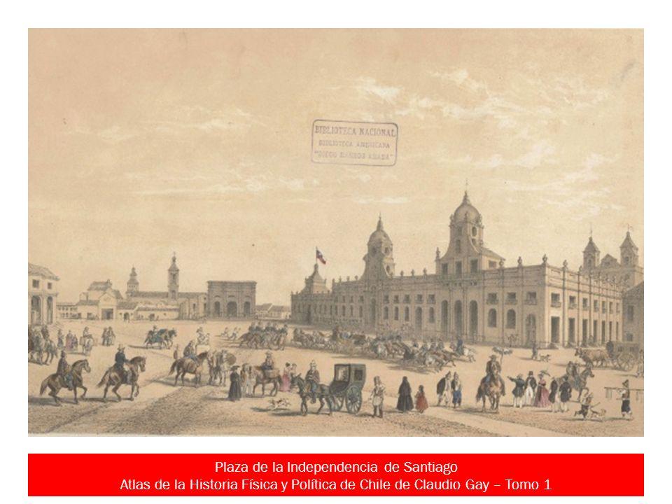 Plaza de la Independencia de Santiago Atlas de la Historia Física y Política de Chile de Claudio Gay – Tomo 1