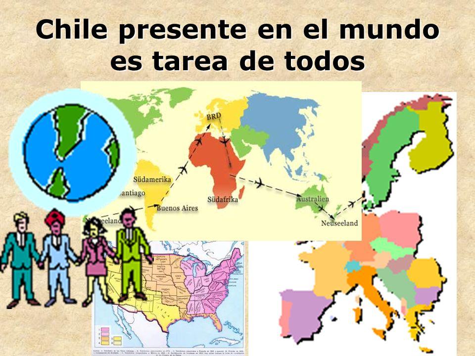 Chile presente en el mundo es tarea de todos
