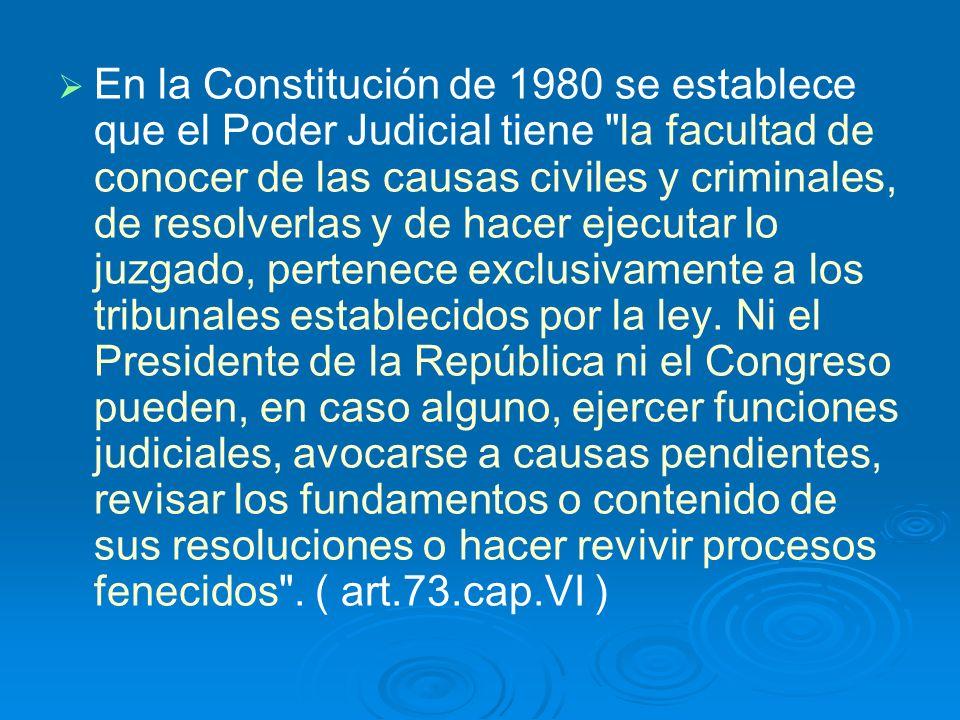 En la Constitución de 1980 se establece que el Poder Judicial tiene