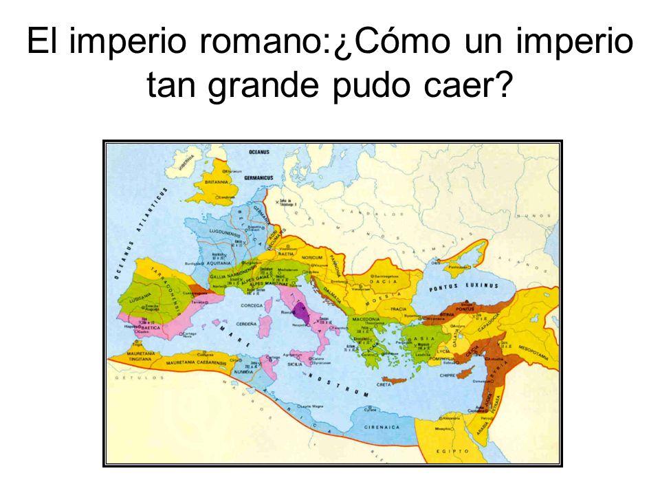 El imperio romano:¿Cómo un imperio tan grande pudo caer?