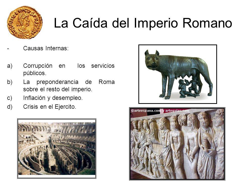 La Caída del Imperio Romano -Causas Internas: a)Corrupción en los servicios públicos.