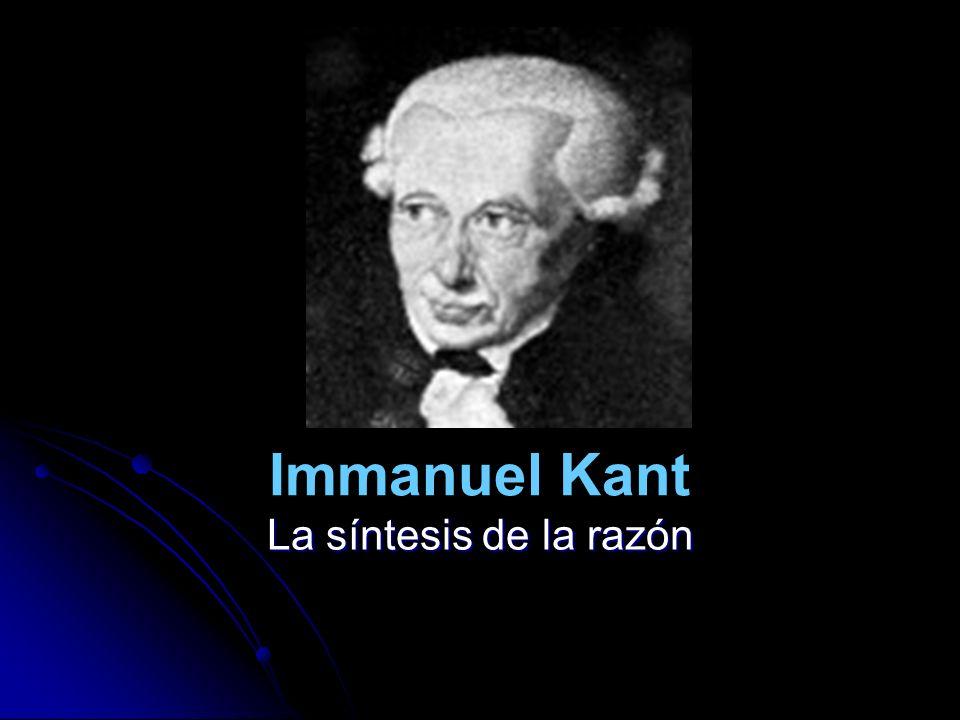 Immanuel Kant La síntesis de la razón