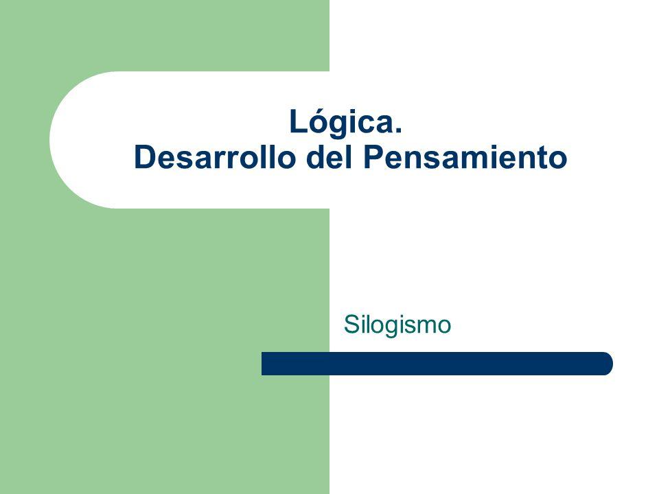 Lógica. Desarrollo del Pensamiento Silogismo