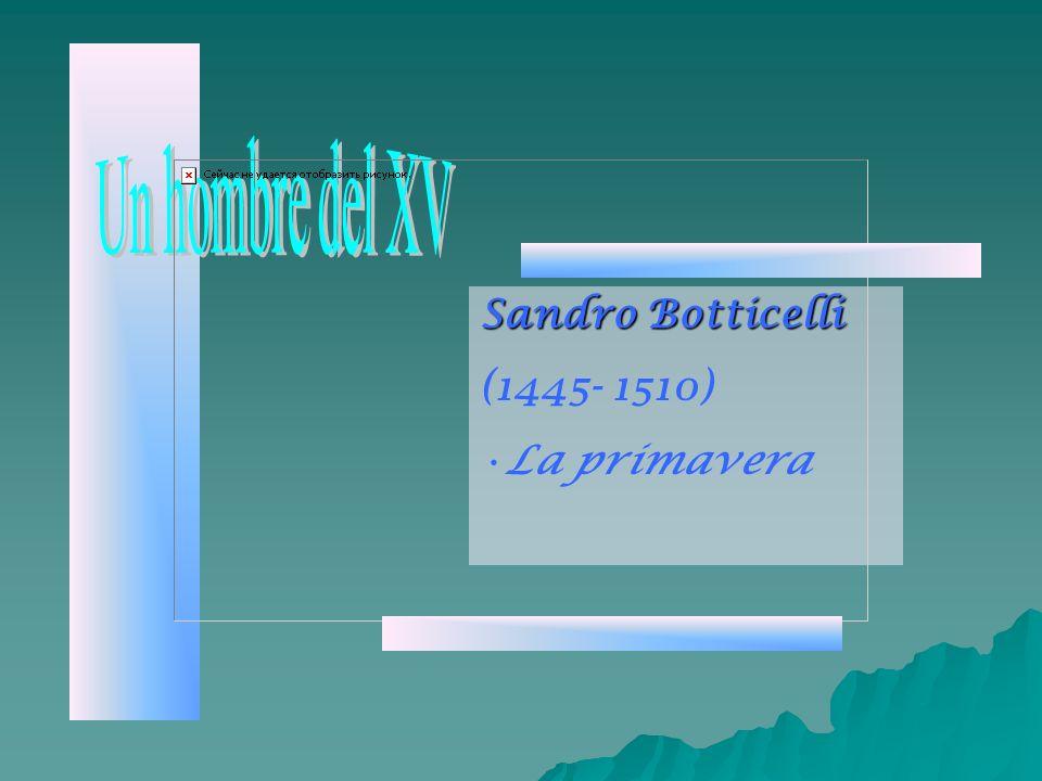 Sandro Botticelli (1445- 1510) La primavera
