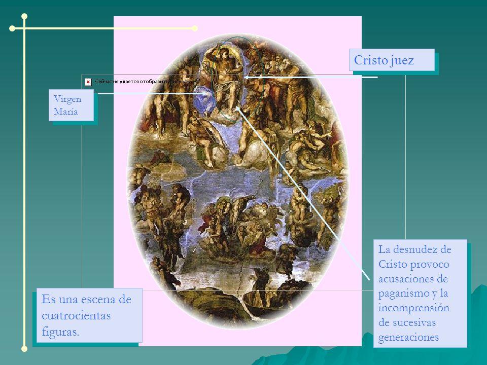 Cristo juez Virgen María Es una escena de cuatrocientas figuras. La desnudez de Cristo provoco acusaciones de paganismo y la incomprensión de sucesiva
