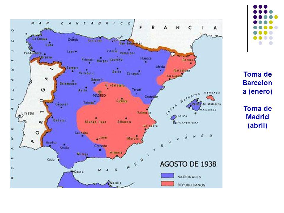 Toma de Barcelon a (enero) Toma de Madrid (abril)
