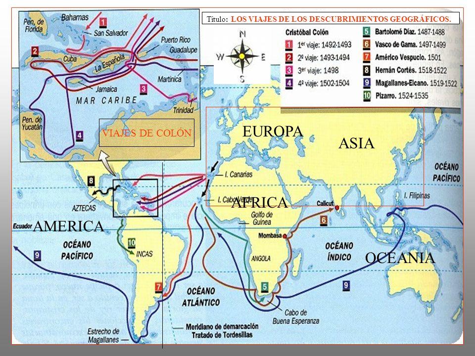 Título: LOS VIAJES DE LOS DESCUBRIMIENTOS GEOGRÁFICOS. ASIA EUROPA VIAJES DE COLÓN AMERICA OCEANIA AFRICA